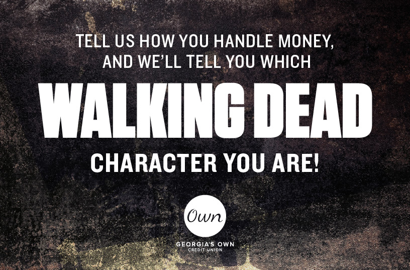 gocu-wd-money-quiz-title Tell us how you handle money, and we'll tell you which Walking Dead character you are!
